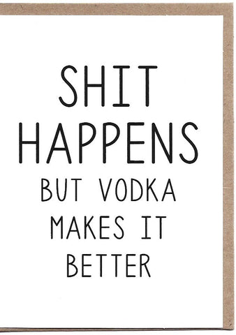 Vodka Makes It Better Greeting Card