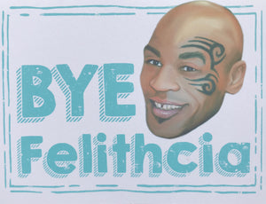 Mike Tyson Bye Felithcia Greeting Card