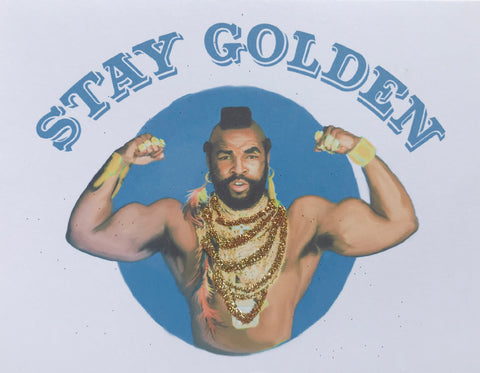 Mr T Stay Golden Greeting Card