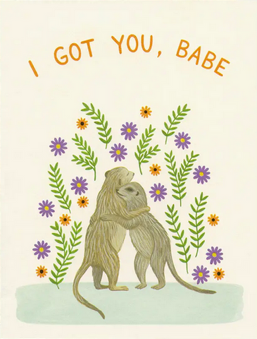 I Got You, Babe Greeting Card