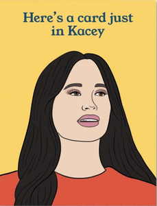 Just In Kacey Greeting Card