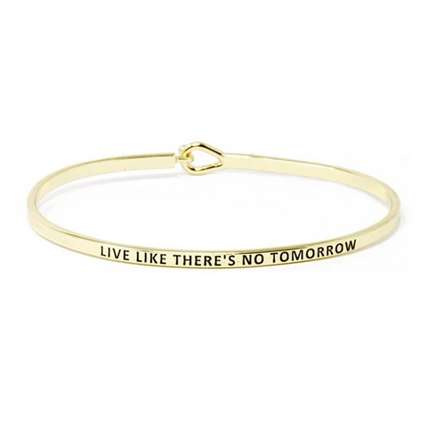 Live Like There's No Tomorrow Bracelet