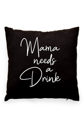 Mama Needs A Drink Pillow Cover Black