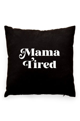 Mama Tired Pillow Cover Black
