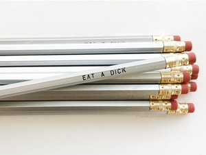 Eat A Dick Pencil