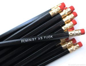 Feminist As Fuck Pencil