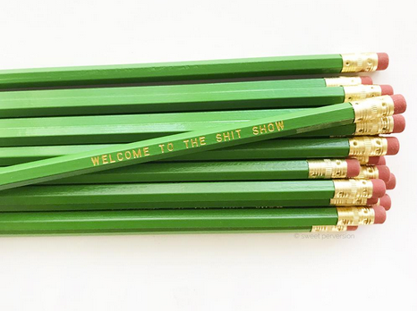 Welcome To The Shit Show Pencil