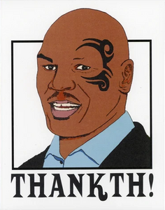 Mike Tyson Thanks Greeting Card