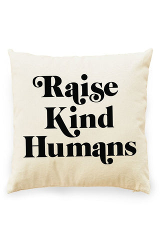 Raise Kind Humans Pillow Cover Natural