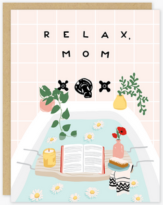 Relax Mom Greeting Card