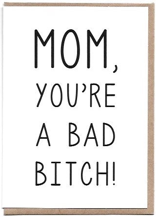 Mom, You're A Bad Bitch Greeting Card