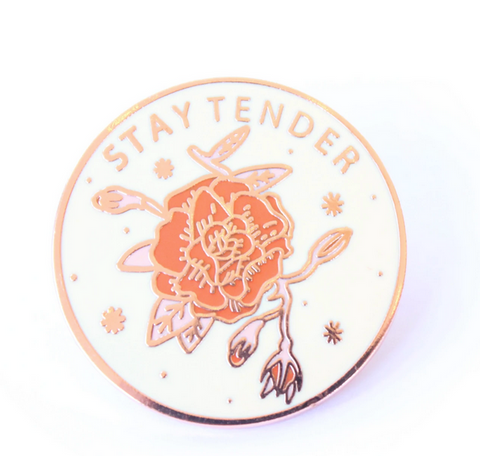 Stay Tender Enamel Pin