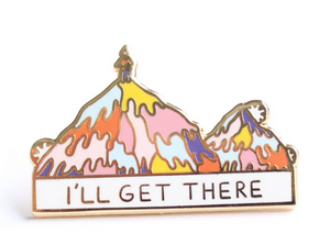 I'll Get There Enamel Pin