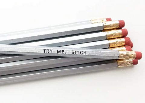Try Me, Bitch Pencil