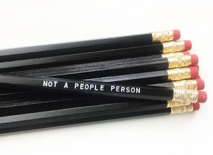 Not A People Person Pencil