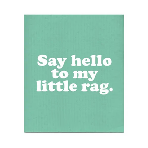 Say Hello To My Little Rag Dishcloth