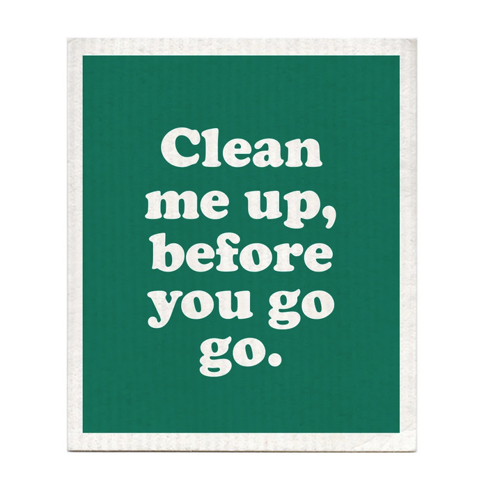 Clean Me Up Before You Go Go Dishcloth