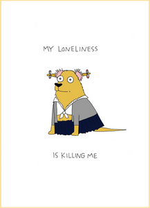 My Loneliness Greeting Card