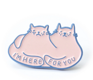 I'm Here For You Enamel Pin