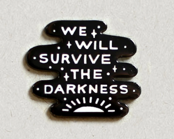 We Will Survive Enamel Pin