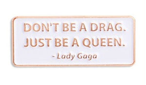 Lady Gaga Quote Enamel Pin
