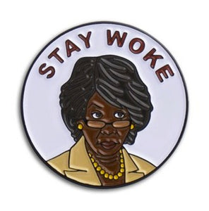 Stay Woke Maxine Enamel Pin