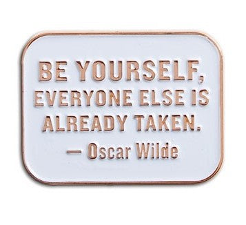 Oscar Wilde Quote Enamel Pin