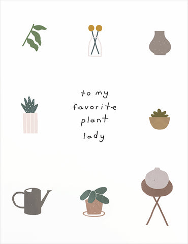 To My Favorite Plant Lady Greeting Card