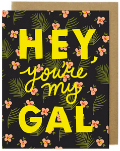 You're My Gal Greeting Card