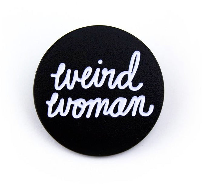 Weird Woman Pin - Band of Weirdos Enamel Pins - Ottawa, Canada
