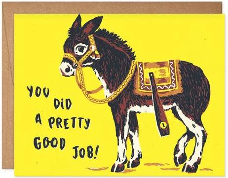 Pretty Good Job - Oh Hi Co. Greeting Card - Ottawa, Canada