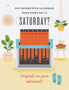 Everyday Is Saturday Greeting Card