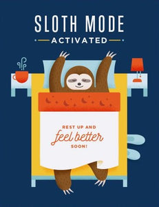 Sloth Mode Activated - Quirky Paper Greeting Card - Ottawa, Canada