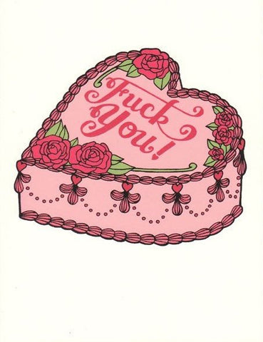Fuck You Cake - Betty Turbo Greeting Card - Ottawa, Canada