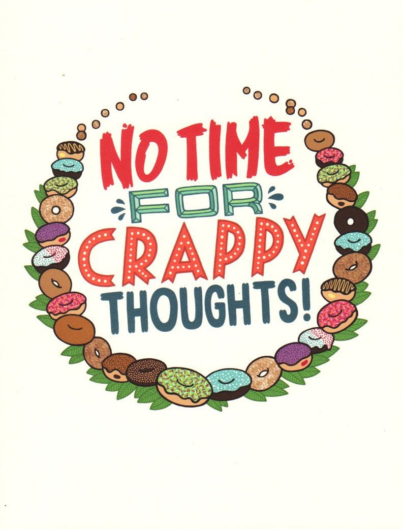 No Time For Crappy Thoughts - Betty Turbo Greeting Card - Ottawa, Canada
