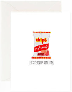 Let's Ketchup Sometime Greeting Card