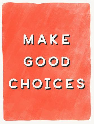 Make Good Choices - Slightly Stationery Greeting Card - Ottawa, Canada