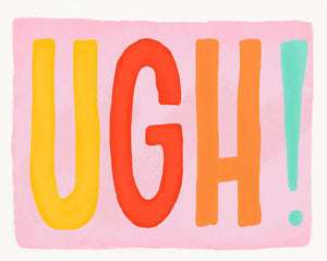 UGH! - Slightly Stationery Greeting Card - Ottawa, Canada