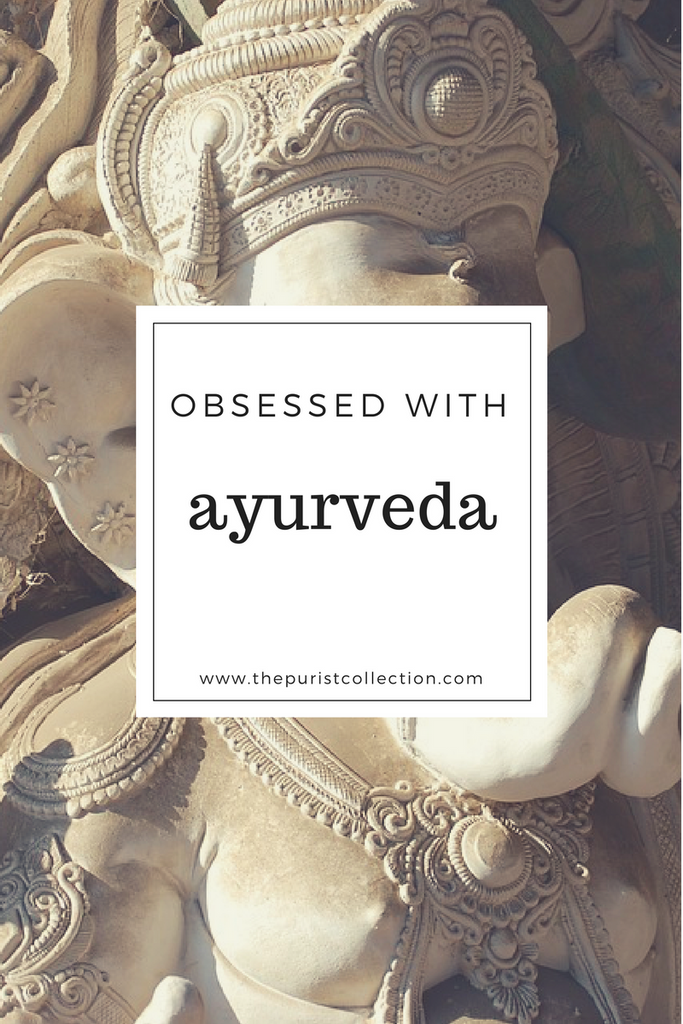 Obsessed with: Ayurveda