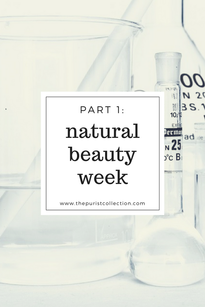 Natural Beauty Week: Part 1