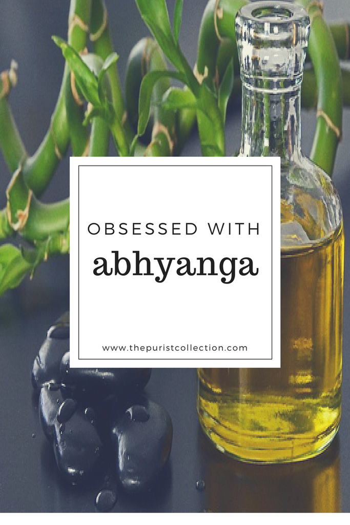 Obsessed with: Abhyanga