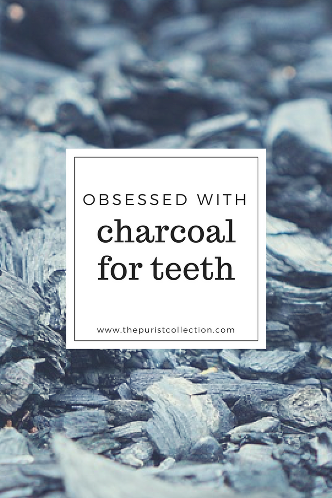 Obsessed with: Charcoal for Teeth