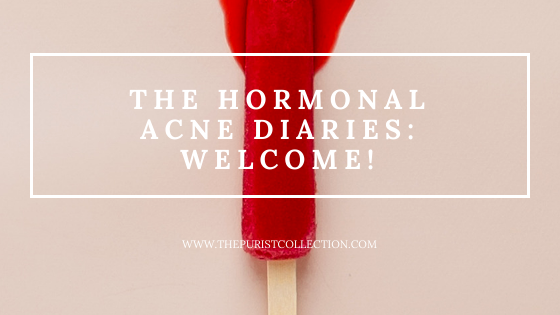 The Purist Collection - The Hormonal Acne Diaries Welcome
