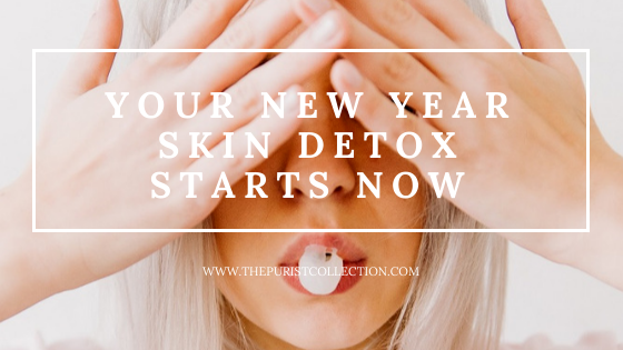 The Purist Collection - Your New Year Skin Detox Starts Now
