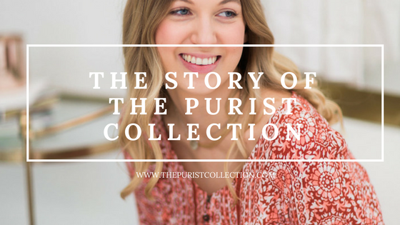 The Purist Collection Story