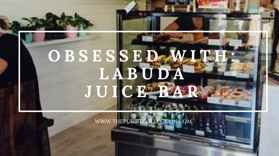 Obsessed with: LaBuda Juice Bar