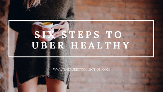 6 Steps to Uber Healthy