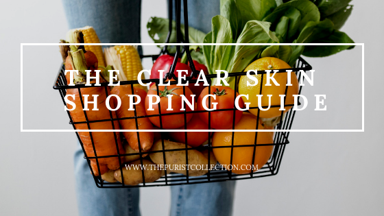 The Clear Skin Grocery Shopping Guide (+ FREE Bonus Shopping List!)