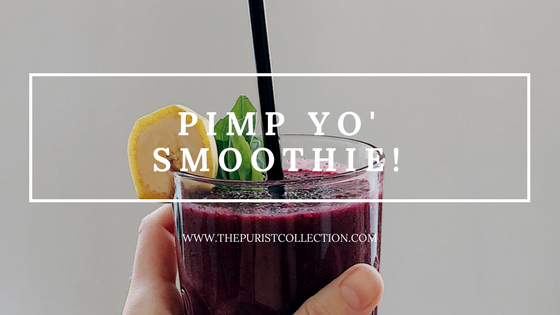 Pimp Your Smoothie: The Ultimate Smoothie Boosters