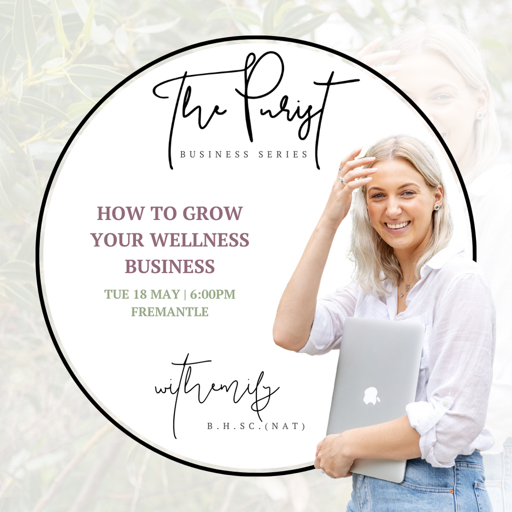 The Purist Business Series: How To Grow Your Wellness Business